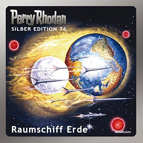 Raumschiff Erde (Perry Rhodan Silber Edition 76) Titelbild