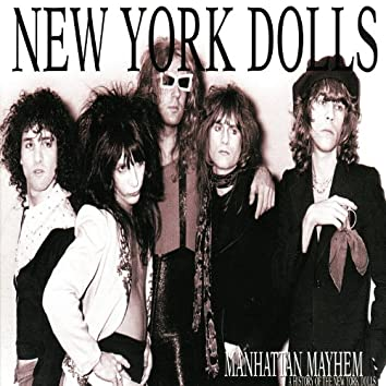 Manhattan Mayhem (a history of the Dolls)