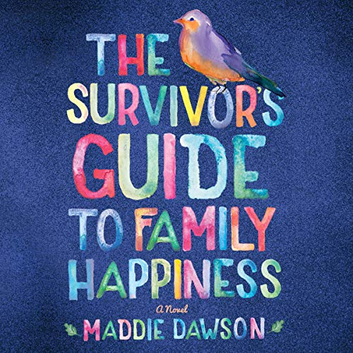 The Survivor's Guide to Family Happiness Audiobook By Maddie Dawson cover art