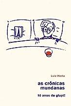 As Crônicas Mundanas: 10 anos de vinhos e comida no glupt! (Portuguese Edition)