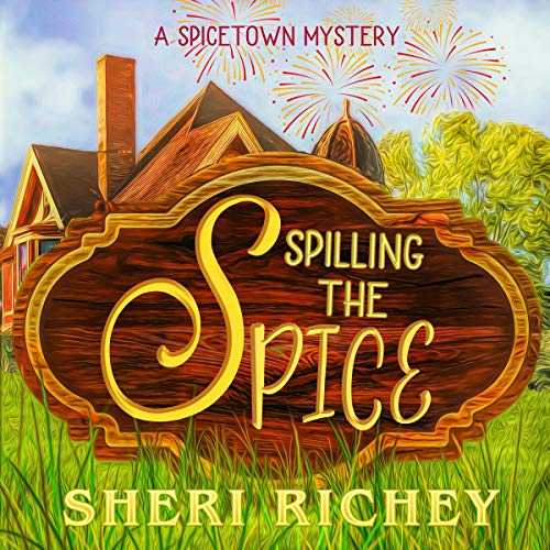 Spilling the Spice: A Spicetown Mystery, Book 3