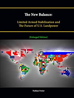 The New Balance: Limited Armed Stabilization and The Future of U.S. Landpower [Enlarged Edition]