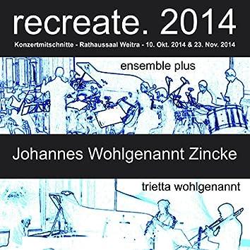 Recreate. 2014 (Live)