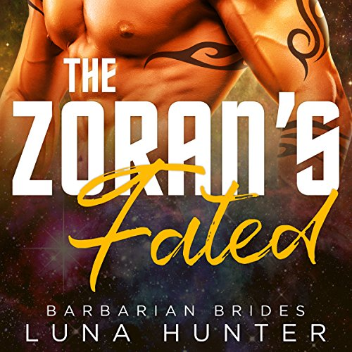 The Zoran's Fated     Barbarian Brides series, Book 4              By:                                                                                                                                 Luna Hunter                               Narrated by:                                                                                                                                 Beth Roeg                      Length: 3 hrs and 17 mins     1 rating     Overall 4.0