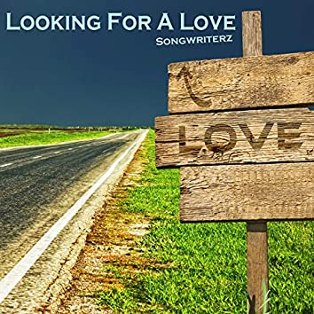Looking for a Love