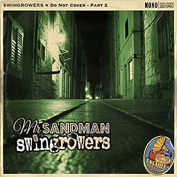 Mr. Sandman (Do Not Cover, Pt. 2)