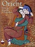 Orient- Mille ans de poésie et de peinture - Diane de Selliers - 10/09/2009