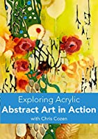 Exploring Acrylic - Abstract Art in Action [DVD]