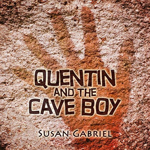 Quentin and the Cave Boy: A Humorous Adventure Story                   Written by:                                                                                                                                 Susan Gabriel                               Narrated by:                                                                                                                                 Susan Gabriel                      Length: 3 hrs and 39 mins     Not rated yet     Overall 0.0