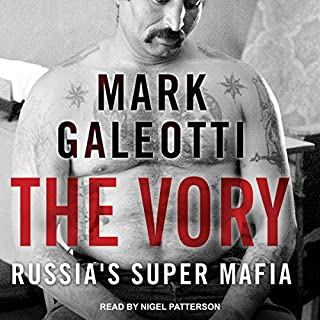 The Vory     Russia's Super Mafia              By:                                                                                                                                 Mark Galeotti                               Narrated by:                                                                                                                                 Nigel Patterson                      Length: 11 hrs and 27 mins     37 ratings     Overall 4.2