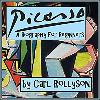 Pablo Picasso: A Biography for Beginners audiobook cover art