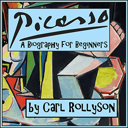 Pablo Picasso: A Biography for Beginners cover art