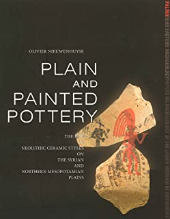 Plain and Painted Pottery: The Rise of Late Neolithic Ceramic Styles on the Syrian and Northern Mesopotamian Plains (PALMA)