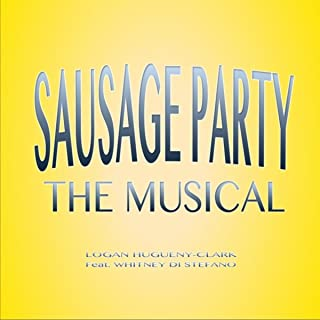 Sausage Party (The Musical) [feat. Whitney Di Stefano]
