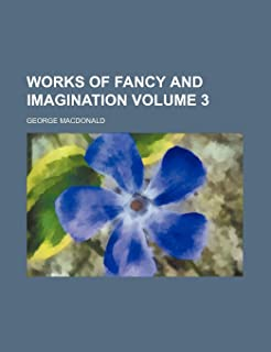 Works of Fancy and Imagination Volume 3