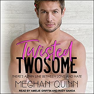 Twisted Twosome                   By:                                                                                                                                 Meghan Quinn                               Narrated by:                                                                                                                                 Amelie Griffin,                                                                                        Rudy Sanda                      Length: 10 hrs and 59 mins     36 ratings     Overall 3.9