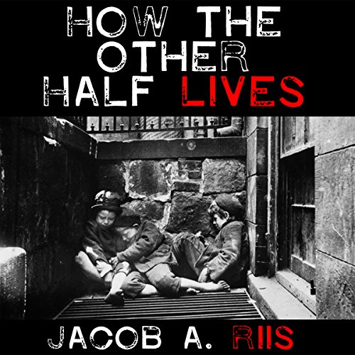 a book report on how the other half lives by jacob a riis Jacob riis, circa 1900 jacob a  in public slideshows and in his book, how the other half lives, riis  the 2003 united nations report on the.