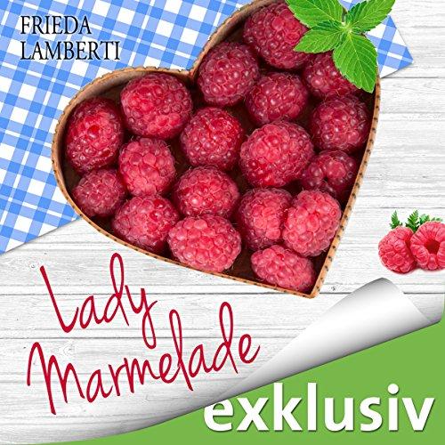 Lady Marmelade: Eine süß-saure Liebesgeschichte (Lady Marmelade 1) Titelbild