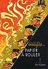 Les plus belles images du papier à rouler : Sélectionnées dans les collections du musée du papier d'Angoulême par Peaucelle