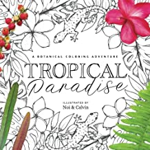 Tropical Paradise Coloring Book Adventure: A Botanical Coloring Adventure
