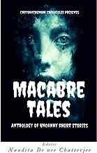 Macabre Tales: Anthology of Uncanny Short Stories