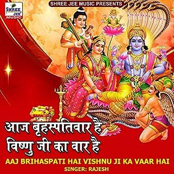 Aaj Brihaspativaar Hai Vishnu Ji Ka Vaar Hai