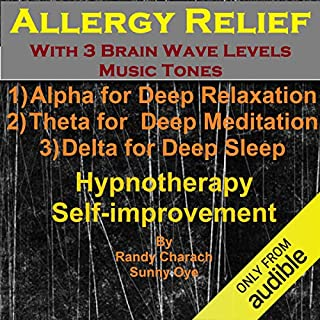 Allergy Relief with Three Brainwave Music Recordings     Alpha, Theta, Delta for Three Different Sessions              By:                                                                                                                                 Randy Charach,                                                                                        Sunny Oye                               Narrated by:                                                                                                                                 Randy Charach                      Length: 1 hr and 54 mins     Not rated yet     Overall 0.0