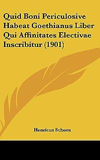 Quid Boni Periculosive Habeat Goethianus Liber Qui Affinitates Electivae Inscribitur (1901)