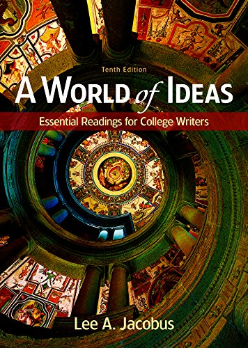 Compare Textbook Prices for A World of Ideas: Essential Readings for College Writers Tenth Edition ISBN 9781319047405 by Jacobus, Lee A.