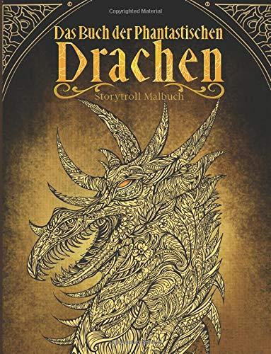 Das Buch der phantastischen Drachen: Malbuch für Erwachsene und Kinder (Fantasy, Meditation, Entspannung)