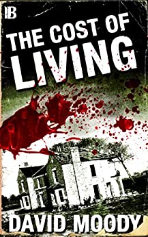The Cost of Living by [David Moody]