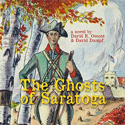 The Ghosts of Saratoga Audiobook By David Ossont, David Dampf cover art