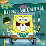 Behold, No Cavities!: A Visit to the Dentist (Spongebob Squarepants (8x8))