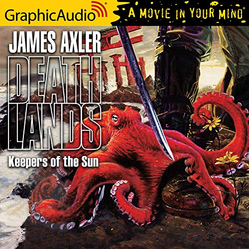 Keepers of the Sun [Dramatized Adaptation] Audiobook By James Axler cover art