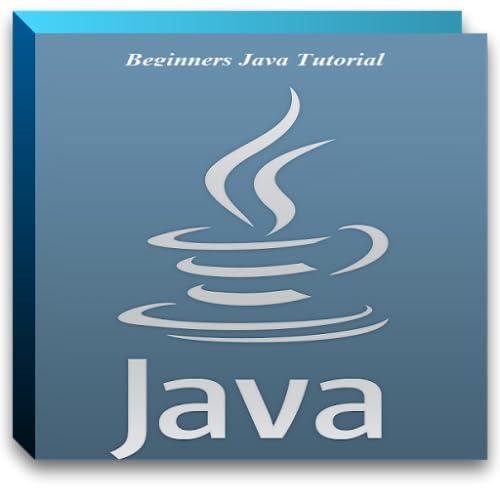 Beginners Java Tutorial