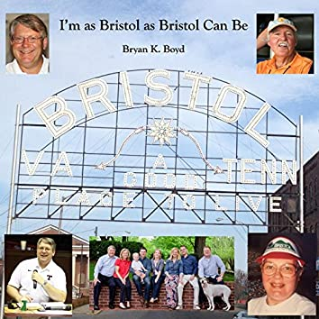 I'm as Bristol as Bristol Can Be