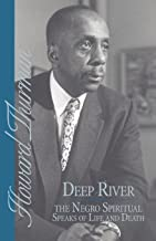 Deep River and the Negro Spiritual Speaks of Life and Death (Howard Thurman Book)