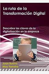 La ruta de la transformación digital: Descubre las claves de la digitalización en la empresa Versión Kindle