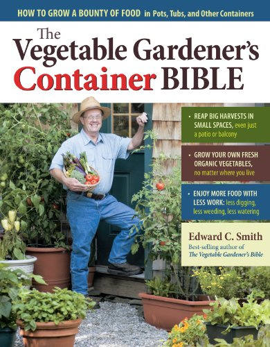 Compare Textbook Prices for The Vegetable Gardener's Container Bible: How to Grow a Bounty of Food in Pots, Tubs, and Other Containers Illustrated Edition ISBN 9781603429757 by Smith, Edward C.