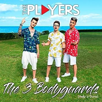 The Three Bodyguards - Help A Dane