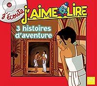 J'écoute J'aime Lire - 3 histoires d'aventure