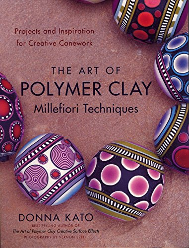 Compare Textbook Prices for The Art of Polymer Clay Millefiori Techniques: Projects and Inspiration for Creative Canework Illustrated Edition ISBN 9780823099184 by Kato, Donna,Ezell, Vernon