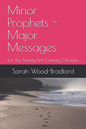 Minor Prophets - Major Messages: For the Twenty-First Century  Christian
