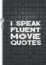 I Speak Fluent Movie Quotes: Funny Saying College Ruled Composition Writing Notebook