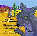 The Baby Coyote and the Old Woman: El coyotito y la viejita