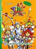 El cavaller tocat de l'ala (Catalá - A PARTIR DE 6 ANYS - PERSONATGES I SÈRIES - Tina Superbruixa i en Pitus)