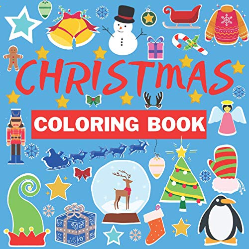Christmas Coloring Book: Great Gift for Kids Age 2-5