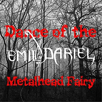 Dance of the Metalhead Fairy