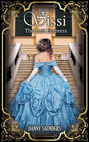 SISSI: THE LAST EMPRESS (English Edition)