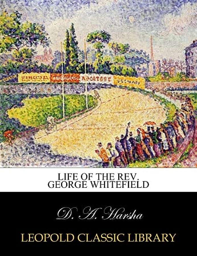 コンペエレメンタルストライクLife of the Rev. George Whitefield